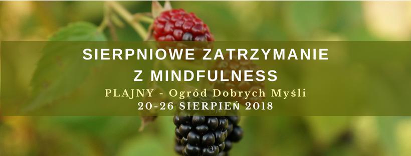 Sierpniowe Zatrzymanie z MINDFULNESS (20-26.08.2018)