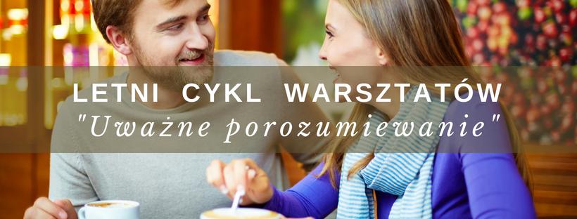 Uważne porozumiewanie się – Letni cykl warsztatów (9.08, godz.18.00)