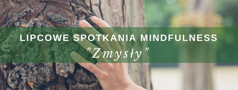 """Lipcowe spotkania Mindfulness – """"Zmysły"""" (03.07; 10.07; 17.07; 27.07; 31.07 godz.19.00)"""