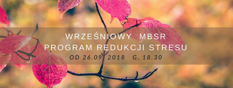 Wrześniowy MBSR z Moniką Witkowską (start od 26.09.2018)