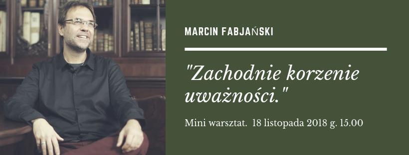 """""""Zachodnie Korzenie Uważności"""" Mini warsztat. 18.11.2018"""