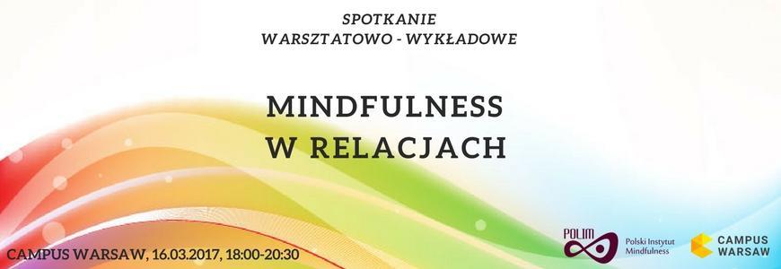 Mindfulness w relacjach – spotkanie warsztatowo – wykładowe