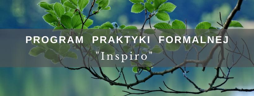 """Program Praktyki Formalnej """"Inspiro"""""""