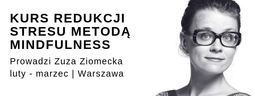 8 tygodniowy trening mindfulness oparty na MBSR z Zuzą Ziomecką luty-marzec 2019