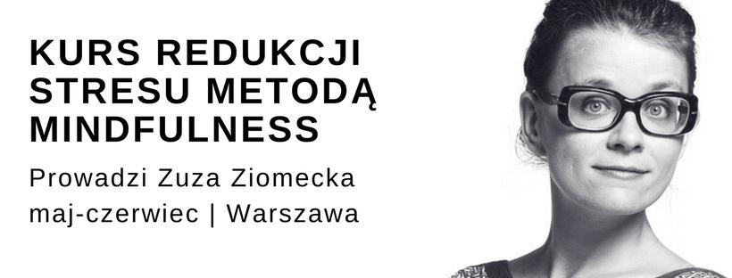 8 tygodniowy trening mindfulness oparty na MBSR z Zuzą Ziomecką maj-czerwiec 2018