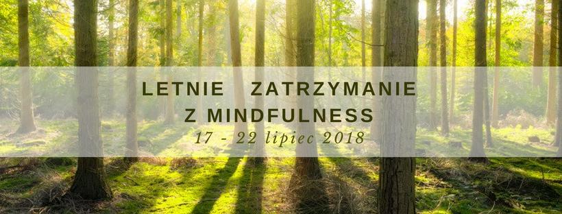 Letnie Zatrzymanie z Mindfulness (17-22.07.2018)