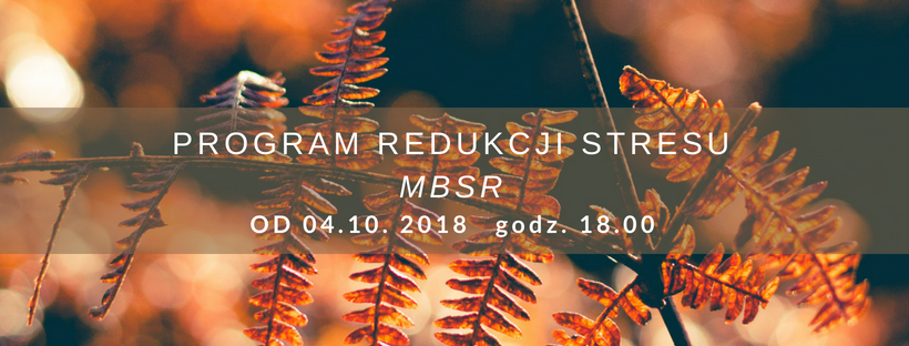Program MBSR z Jolą Tadeusiak (start 04.10.18)