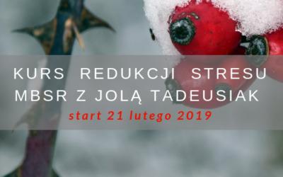 Kurs redukcji stresu MBSR z Jolą Tadeusiak. Start 21.02.19