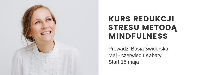 Kurs MBSR z Basią Świderską, start 15 maja