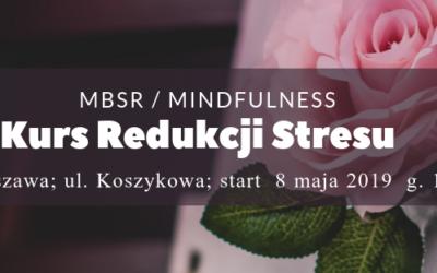 Kurs redukcji stresu oparty na praktyce uważności – MBSR z Joanną Ryś-Bednarczyk