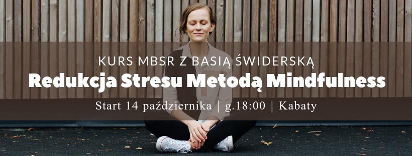 Kurs MBSR z Basią Świderską – start 14.10.2019