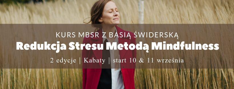 Kurs MBSR z Basią Świderską – 2 edycje, start 10 & 11.09.2019