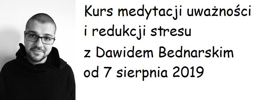 Kurs medytacji uważności i redukcji stresu z Dawidem Bednarskim od 7 sierpnia 2019