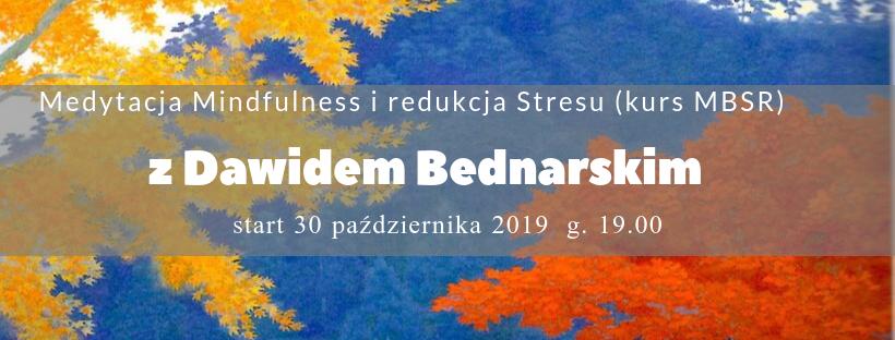 Kurs medytacji uważności i redukcji stresu z Dawidem Bednarskim – start 30.10.2019