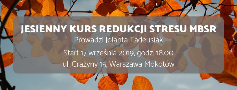 Jesienny MBSR z Jolą Tadeusiak – start 17.09.19