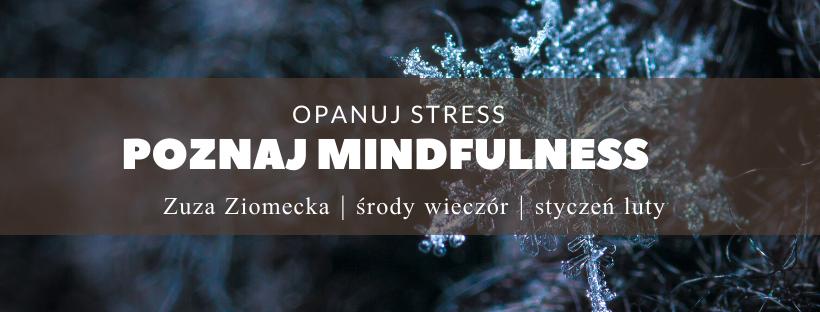 Zimowy kurs mindfulness z Zuzą Ziomecką – start 8.01.2020