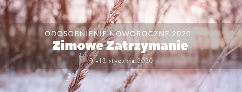 Zimowe Zatrzymanie 2020 noworoczne odosobnienie