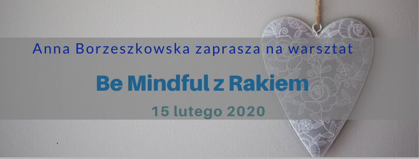 Be Mindful z Rakiem