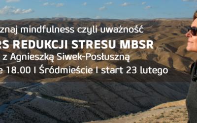 Kurs MBSR z Agą Siwek-Posłuszną od 23 lutego 2020