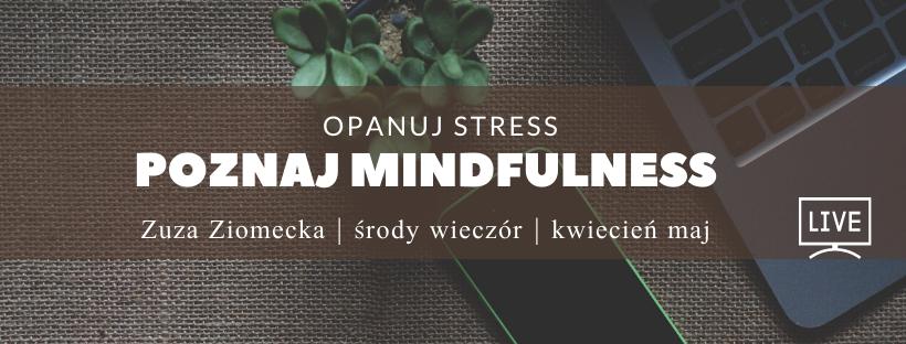 Wiosenny kurs mindfulness z Zuzą Ziomecką – online i w lesie – od 01.04.2020