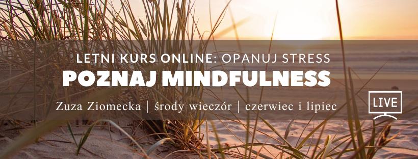 LETNI kurs mindfulness z Zuzą Ziomecką – online i w lesie – od 03.06.2020