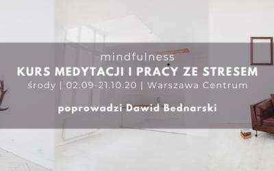 Kurs medytacji mindfulness i pracy ze stresem z Dawidem