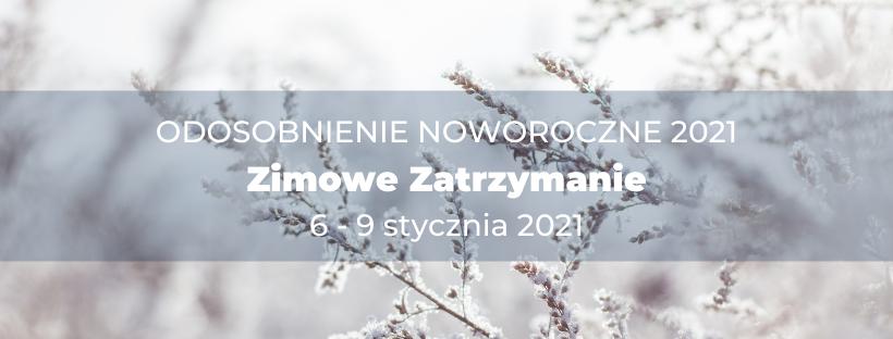 Zimowe Zatrzymanie 2021 w bezpiecznej formule – home retreat
