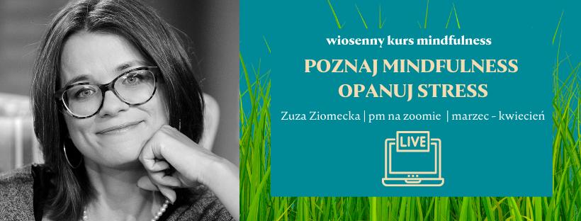WIOSENNY kurs mindfulness online z Zuzą Ziomecką. Marzec- kwiecień 2021