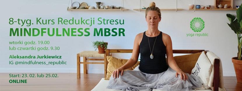 WIOSENNY Kurs Redukcji Stresu ONLINE Mindfulness MBSR z Aleksandrą Jurkiewicz, Mindfulness Republic – od 23 lutego godz 19.00 lub 25 lutego godz.9.30
