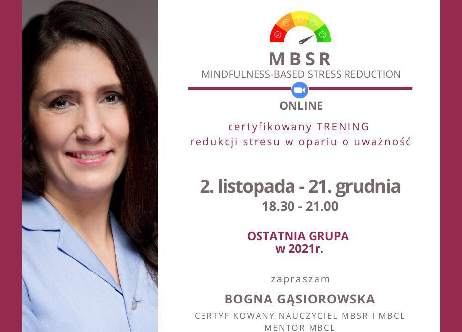 Kurs MBSR z Bogną Gąsiorowską 02.11. – 21.12.2021