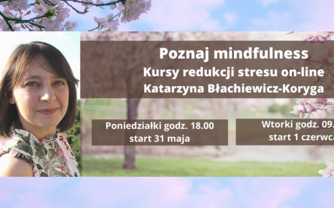 Poznaj mindfulness.                   Kursy redukcji stresu z Katarzyną Błachiewicz-Korygą.                            2 edycje – poranna i wieczorna