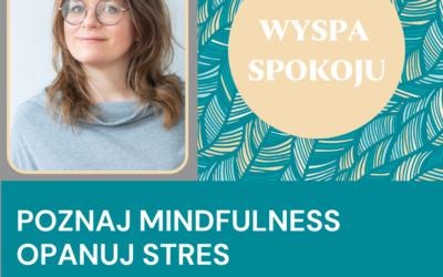 WYSPA SPOKOJU – jesienne kursy mindfulness z Zuzą Ziomecką. Wrzesień – Październik 2021
